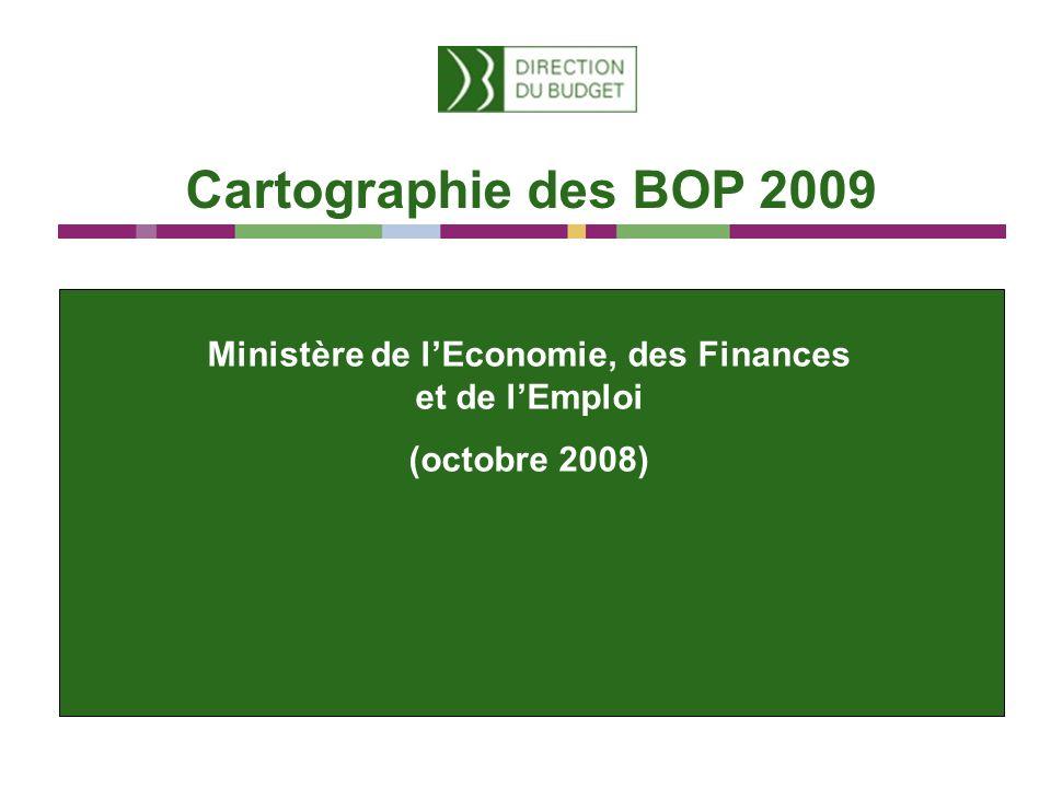 Cartographie des BOP 2009 Ministère de lEconomie, des Finances et de lEmploi (octobre 2008)