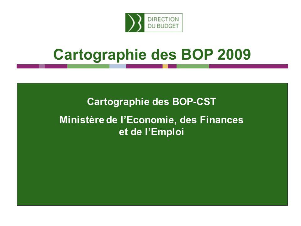 Cartographie des BOP 2009 Cartographie des BOP-CST Ministère de lEconomie, des Finances et de lEmploi