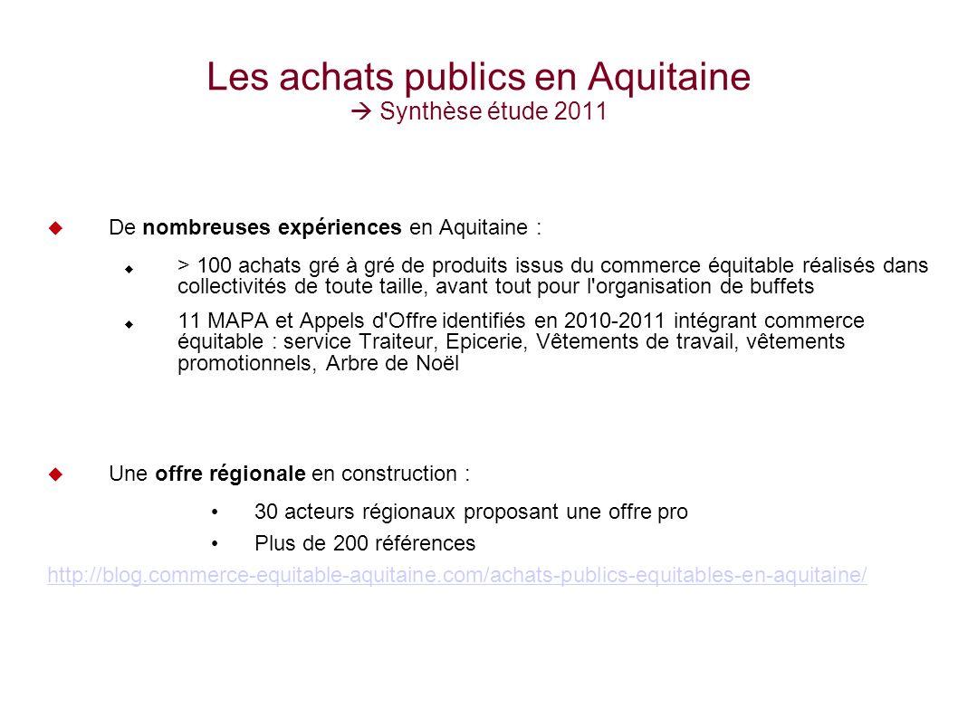 6 Les achats publics en Aquitaine Synthèse étude 2011 De nombreuses expériences en Aquitaine : > 100 achats gré à gré de produits issus du commerce éq
