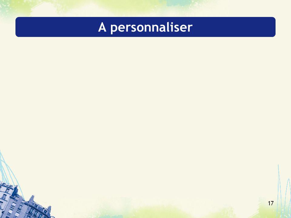 17 A personnaliser