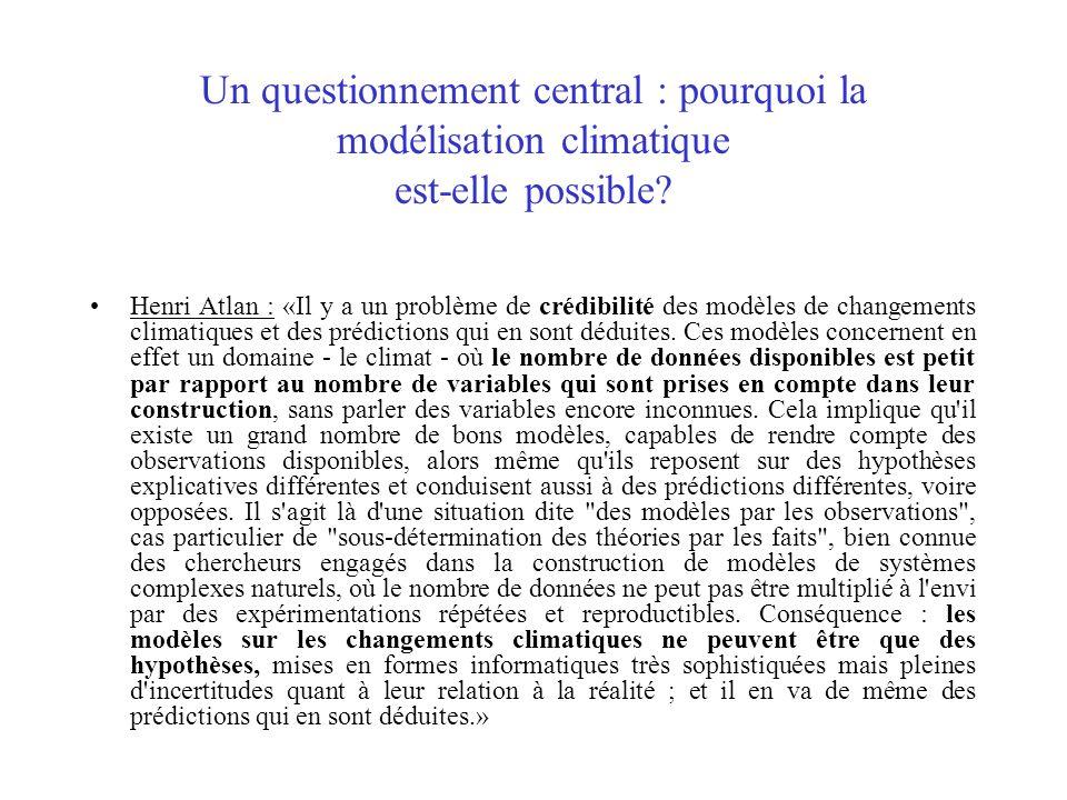 Un questionnement central : pourquoi la modélisation climatique est-elle possible? Henri Atlan : «Il y a un problème de crédibilité des modèles de cha