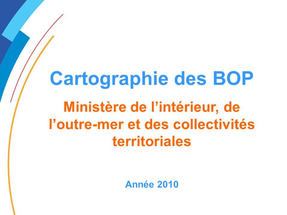 Cartographie des BOP Ministère de lintérieur, de loutre-mer et des collectivités territoriales Année 2010