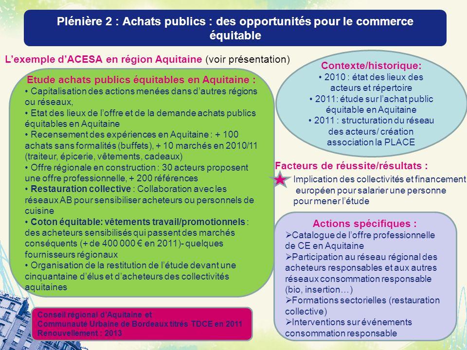 Plénière 2 : Achats publics : des opportunités pour le commerce équitable 32 Etude achats publics équitables en Aquitaine : Capitalisation des actions