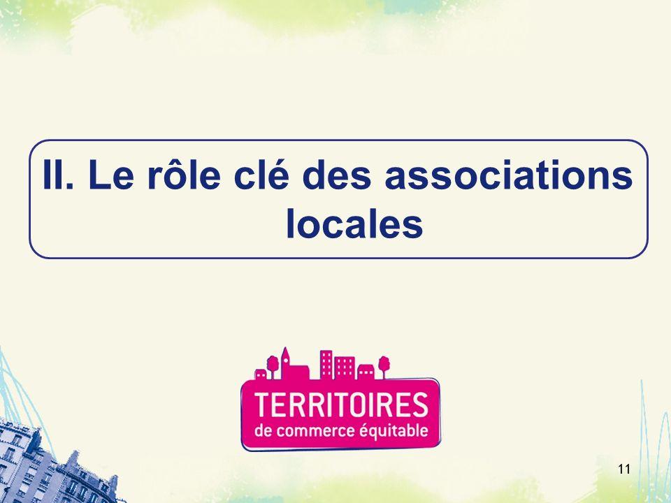 11 II. Le rôle clé des associations locales