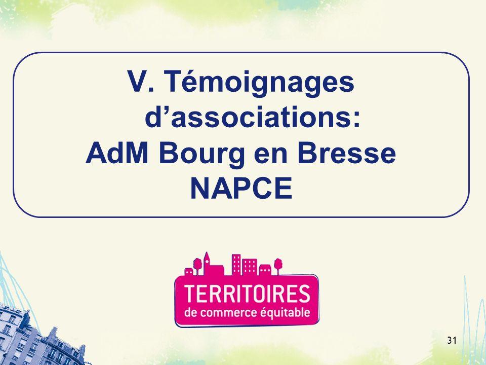 31 V. Témoignages dassociations: AdM Bourg en Bresse NAPCE