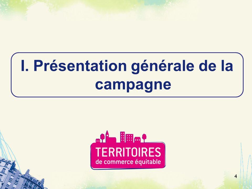 4 I.Présentation générale de la campagne