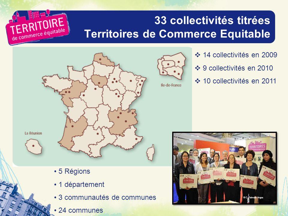 33 collectivités titrées Territoires de Commerce Equitable © C. Faimali/Argos 7 14 collectivités en 2009 9 collectivités en 2010 10 collectivités en 2
