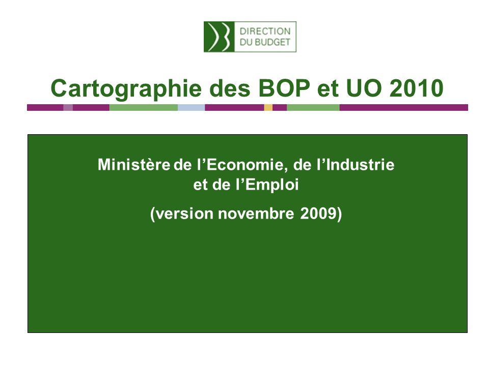 Cartographie des BOP et UO 2010 Ministère de lEconomie, de lIndustrie et de lEmploi (version novembre 2009)