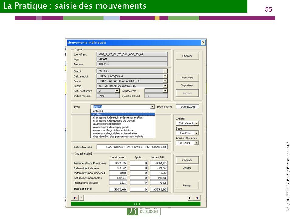 DB / MGFE / POEMS / Formations 2008 55 La Pratique : saisie des mouvements