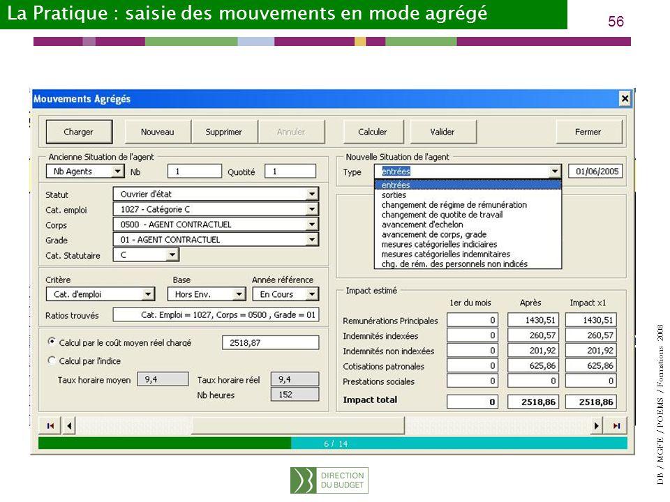 DB / MGFE / POEMS / Formations 2008 56 La Pratique : saisie des mouvements en mode agrégé