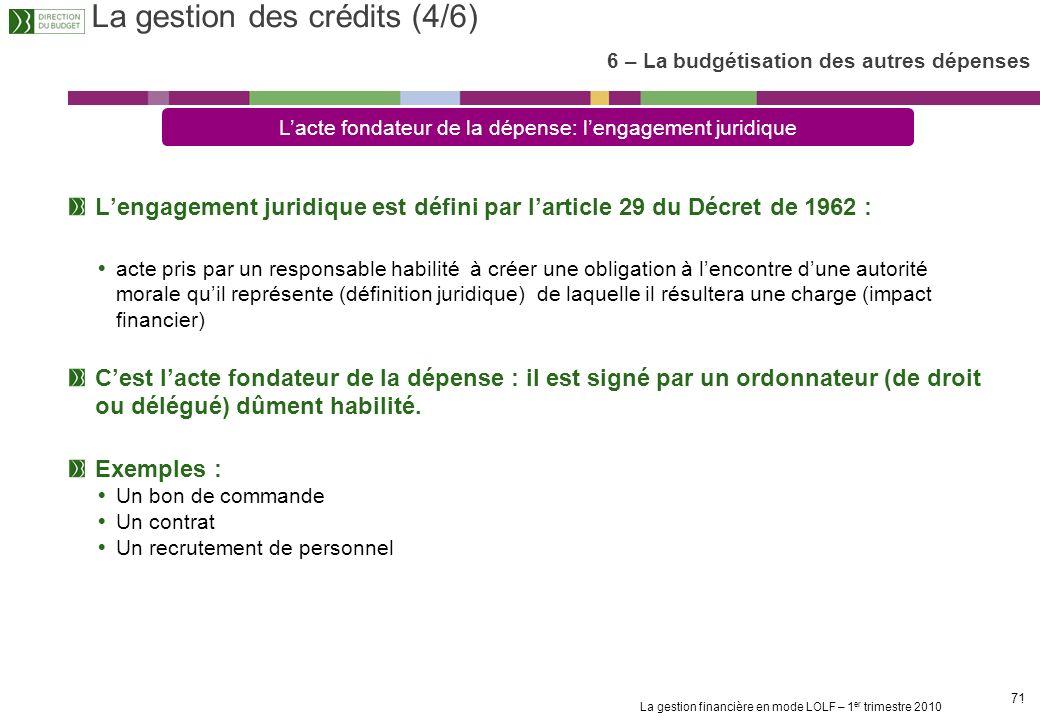 La gestion financière en mode LOLF – 1 er trimestre 2010 70 Principe général de consommation des AE : Les AE sont consommées à hauteur de lengagement