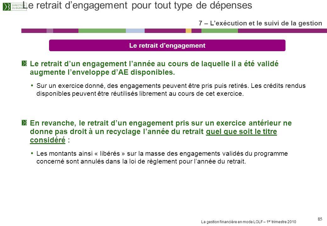 La gestion financière en mode LOLF – 1 er trimestre 2010 84 Les dépenses dinvestissement (2/2) Le retrait daffectation Le retrait daffectation augment