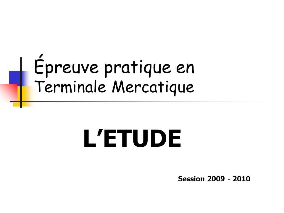 Épreuve pratique en Terminale Mercatique LETUDE Session 2009 - 2010