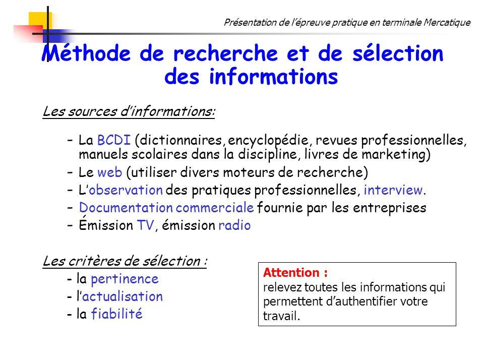 Présentation de lépreuve pratique en terminale Mercatique Méthode de recherche et de sélection des informations Les sources dinformations: - La BCDI (