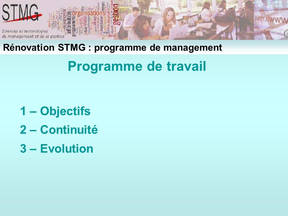 Programme de travail 1 – Objectifs 2 – Continuité 3 – Evolution Rénovation STMG : programme de management
