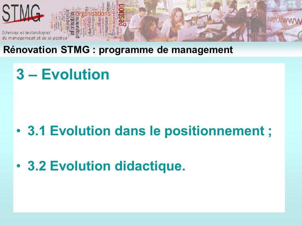 3 – Evolution 3.1 Evolution dans le positionnement ; 3.2 Evolution didactique. Rénovation STMG : programme de management