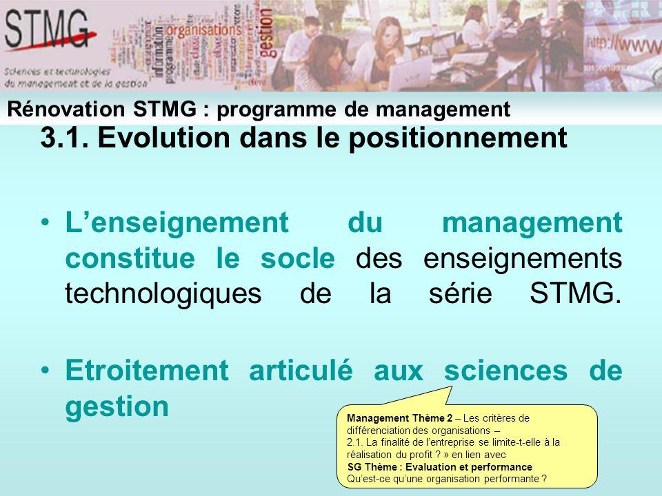 3.1. Evolution dans le positionnement Lenseignement du management constitue le socle des enseignements technologiques de la série STMG. Etroitement ar
