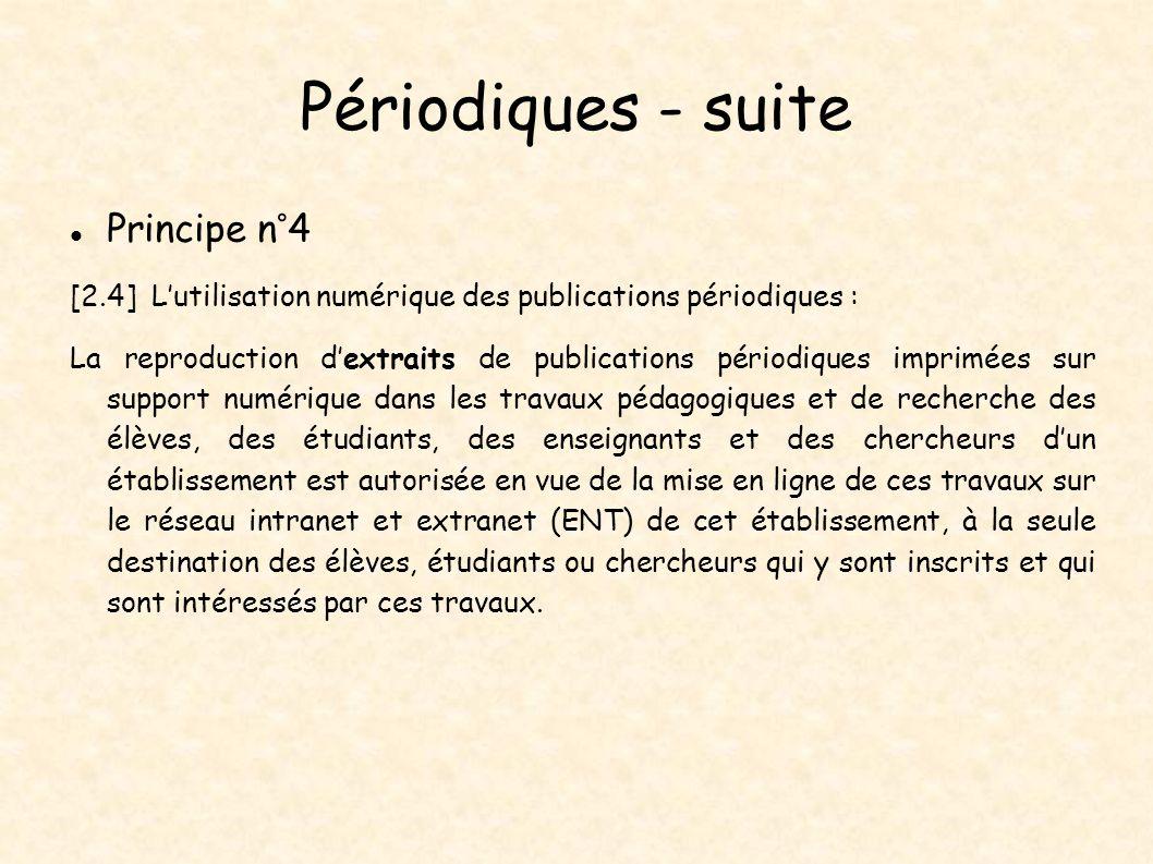 Périodiques - suite Principe n°4 [2.4] Lutilisation numérique des publications périodiques : La reproduction dextraits de publications périodiques imp