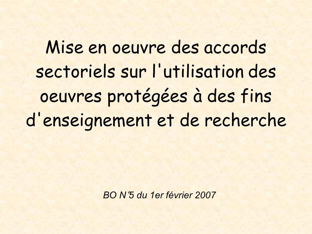 Mise en oeuvre des accords sectoriels sur l'utilisation des oeuvres protégées à des fins d'enseignement et de recherche BO N°5 du 1er février 2007