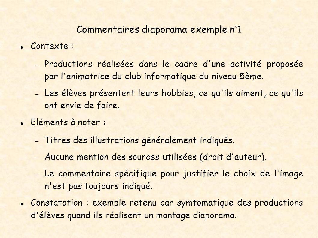 Commentaires diaporama exemple n°1 Contexte : Productions réalisées dans le cadre d'une activité proposée par l'animatrice du club informatique du niv