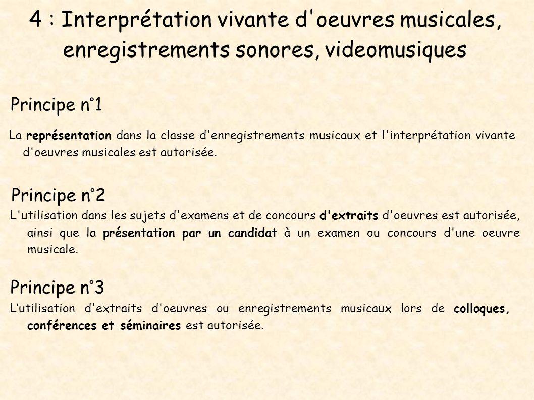 4 : Interprétation vivante d'oeuvres musicales, enregistrements sonores, videomusiques Principe n°1 La représentation dans la classe d'enregistrements