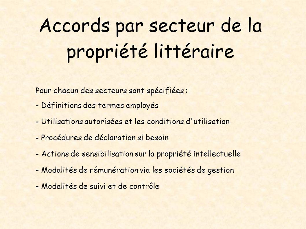 Accords par secteur de la propriété littéraire Pour chacun des secteurs sont spécifiées : - Définitions des termes employés - Utilisations autorisées