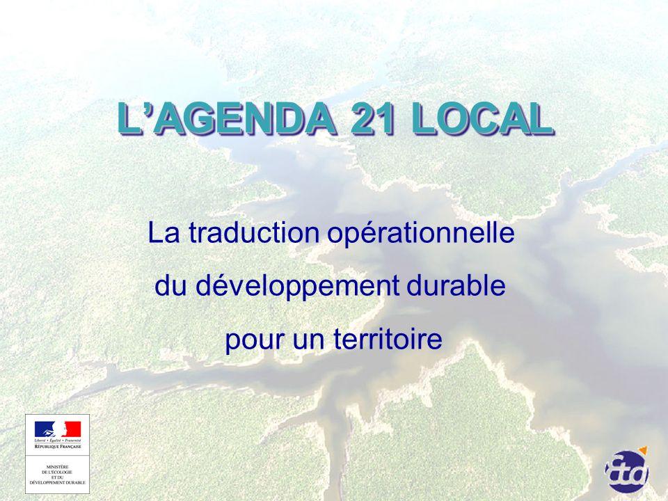 LAGENDA 21 LOCAL La traduction opérationnelle du développement durable pour un territoire