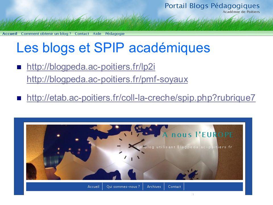 Les blogs et SPIP académiques http://blogpeda.ac-poitiers.fr/lp2i http://blogpeda.ac-poitiers.fr/pmf-soyaux http://blogpeda.ac-poitiers.fr/lp2i http://blogpeda.ac-poitiers.fr/pmf-soyaux http://etab.ac-poitiers.fr/coll-la-creche/spip.php rubrique7