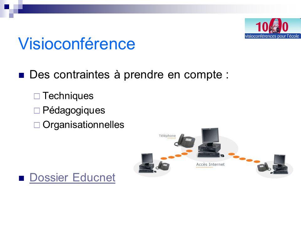 Visioconférence Des contraintes à prendre en compte : Techniques Pédagogiques Organisationnelles Dossier Educnet