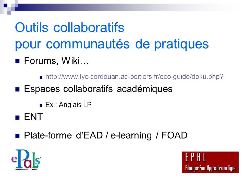 Outils collaboratifs pour communautés de pratiques Forums, Wiki… http://www.lyc-cordouan.ac-poitiers.fr/eco-guide/doku.php.