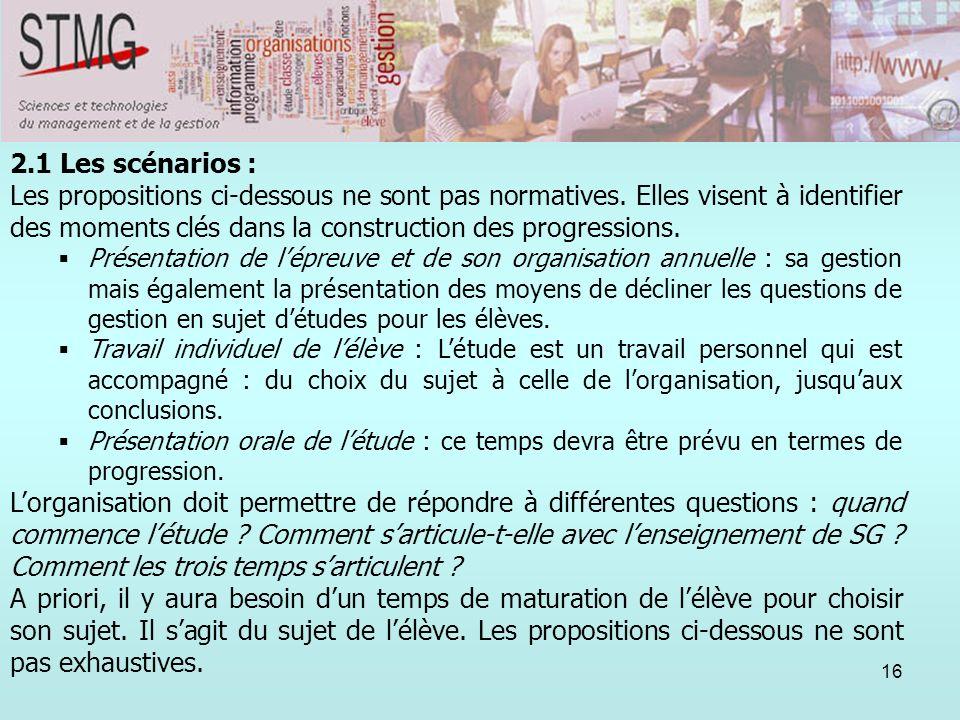 16 2.1 Les scénarios : Les propositions ci-dessous ne sont pas normatives. Elles visent à identifier des moments clés dans la construction des progres