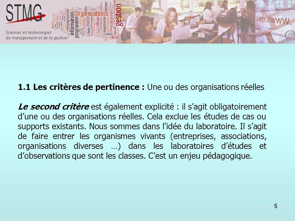 5 1. Le sujet : champ, contexte et faisabilité 1.1 Les critères de pertinence : Une ou des organisations réelles Le second critère est également expli
