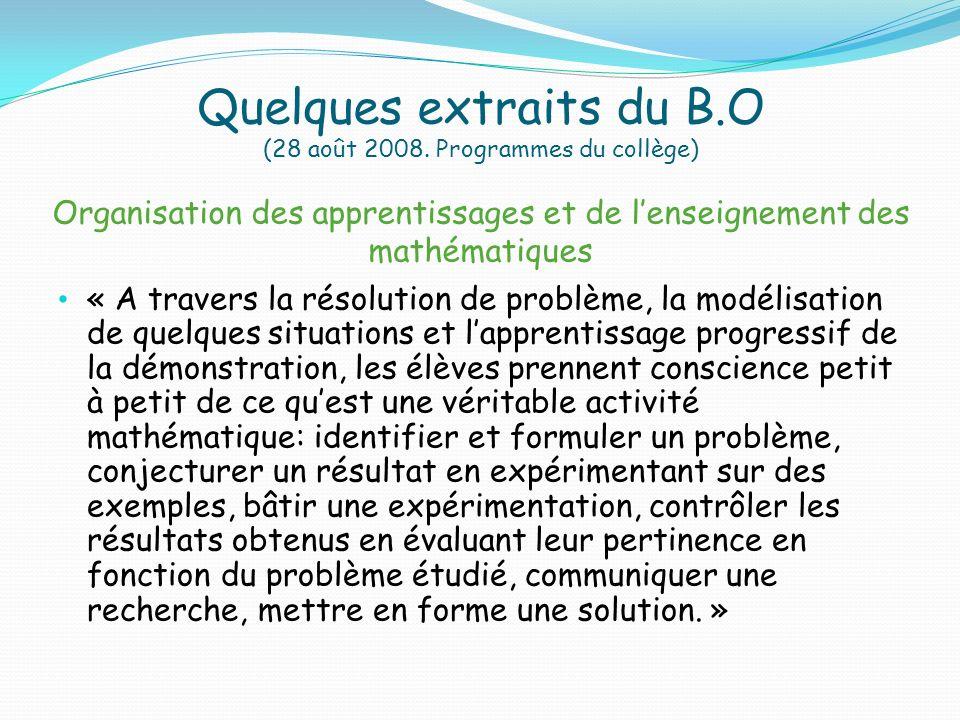Quelques extraits du B.O (28 août 2008. Programmes du collège) Organisation des apprentissages et de lenseignement des mathématiques « A travers la ré
