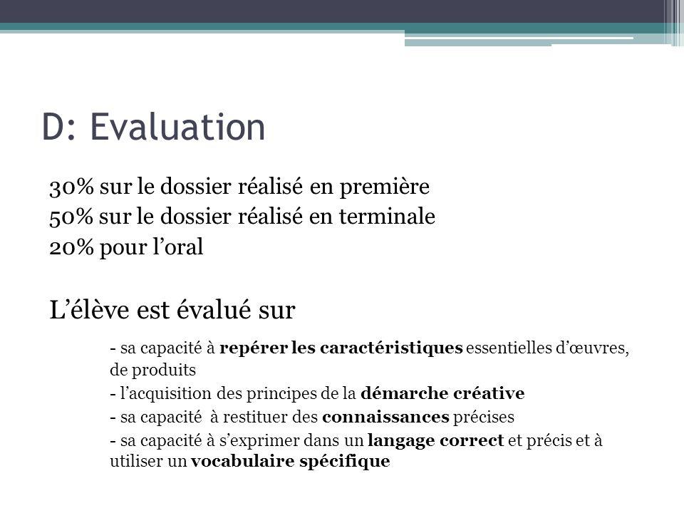 D: Evaluation 30% sur le dossier réalisé en première 50% sur le dossier réalisé en terminale 20% pour loral Lélève est évalué sur - sa capacité à repé