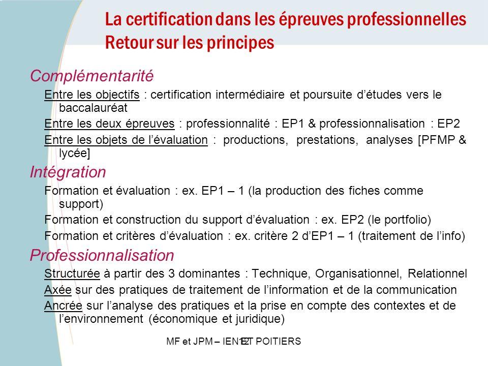 La certification dans les épreuves professionnelles Retour sur les principes 12 Complémentarité Entre les objectifs : certification intermédiaire et p