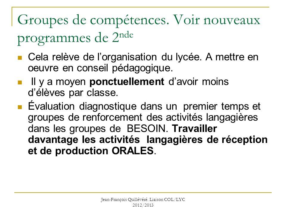 Jean-François Quillévéré.Liaison COL/LYC 2012/2013 Groupes de compétences.