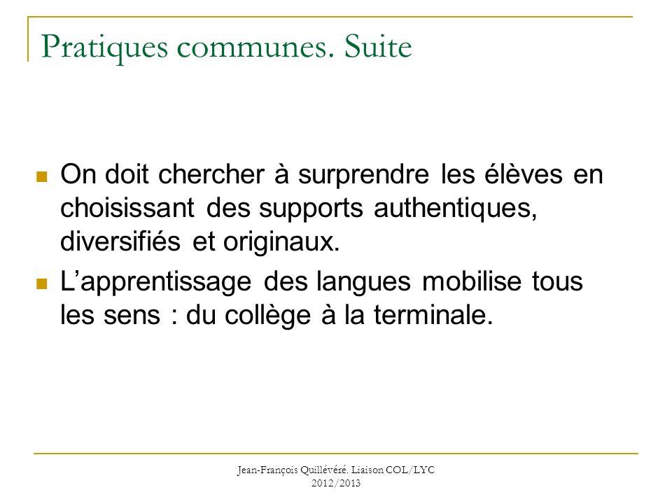 Jean-François Quillévéré.Liaison COL/LYC 2012/2013 Pratiques communes.
