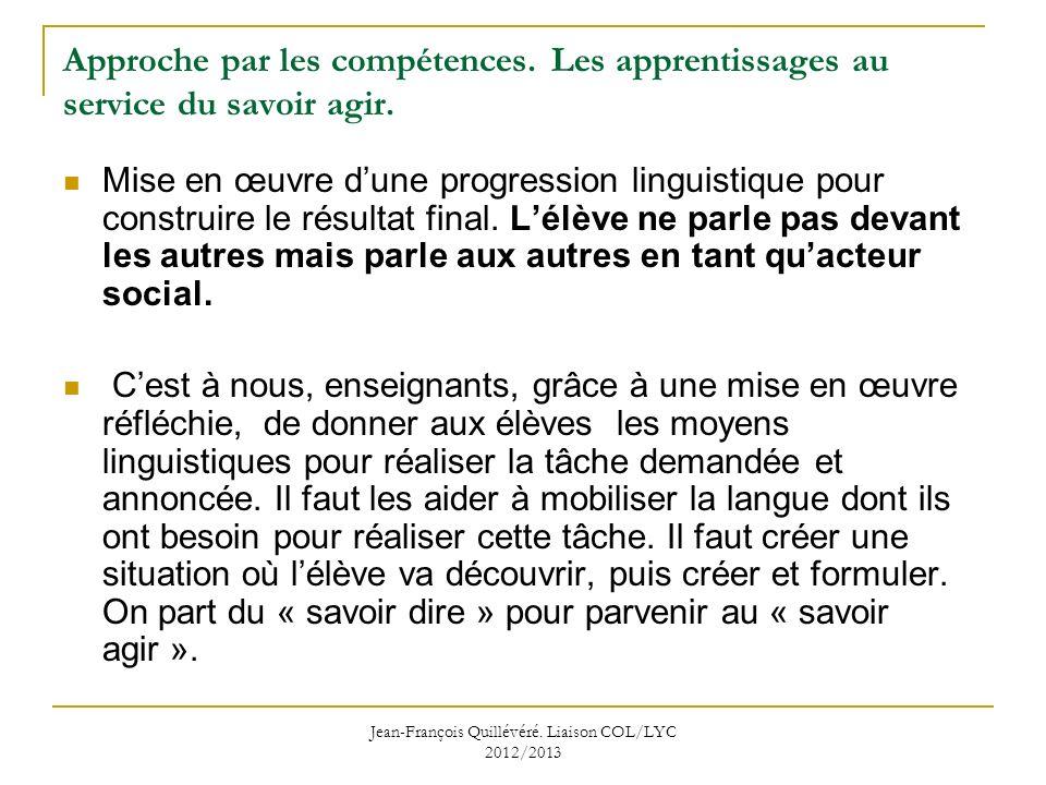 Jean-François Quillévéré.Liaison COL/LYC 2012/2013 Approche par les compétences.