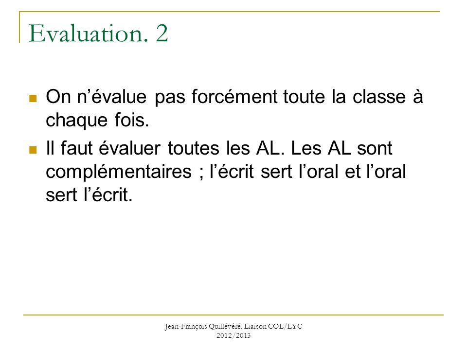 Jean-François Quillévéré.Liaison COL/LYC 2012/2013 Evaluation.