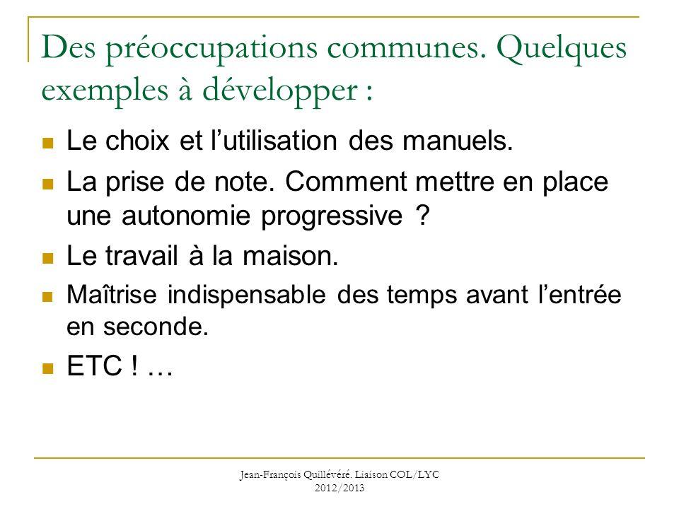 Jean-François Quillévéré.Liaison COL/LYC 2012/2013 Des préoccupations communes.