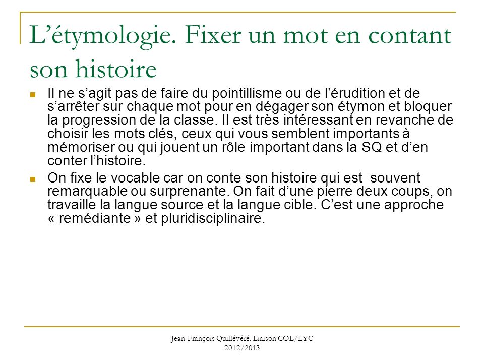 Jean-François Quillévéré.Liaison COL/LYC 2012/2013 Létymologie.