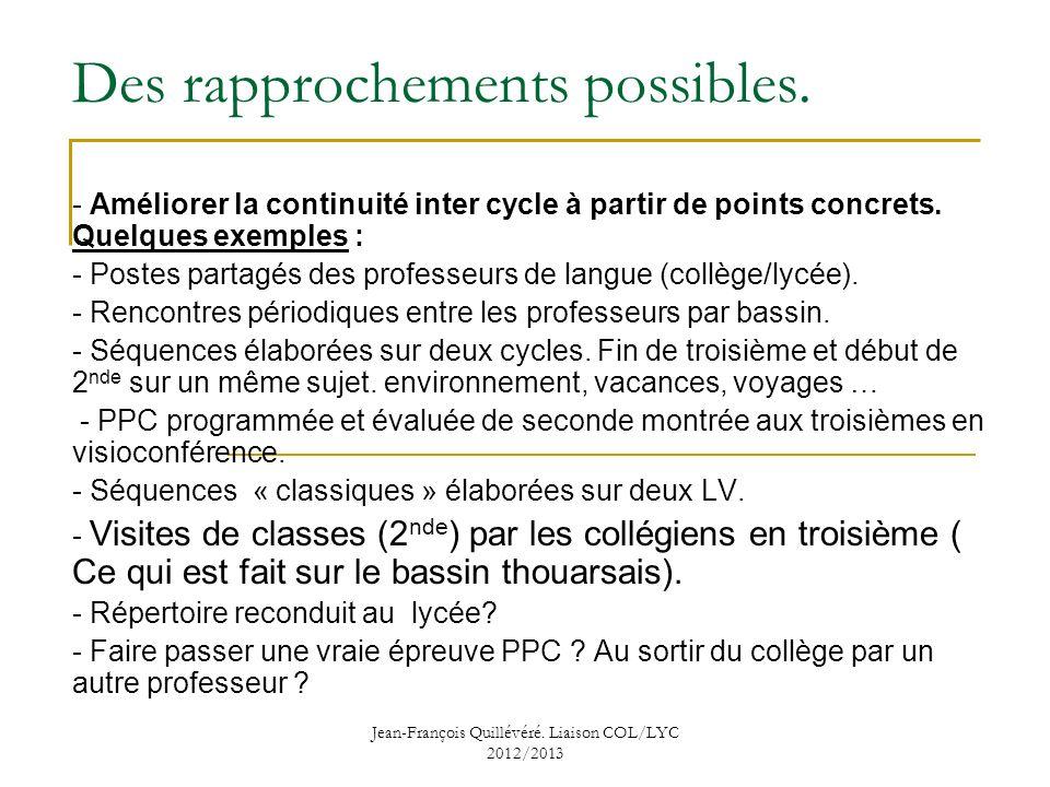 Jean-François Quillévéré.Liaison COL/LYC 2012/2013 Des rapprochements possibles.