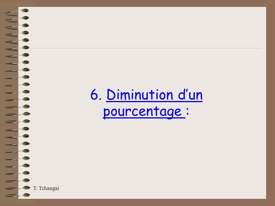 T. Tchangai 6. Diminution dun pourcentage :