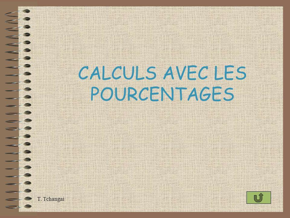 T. Tchangai CALCULS AVEC LES POURCENTAGES