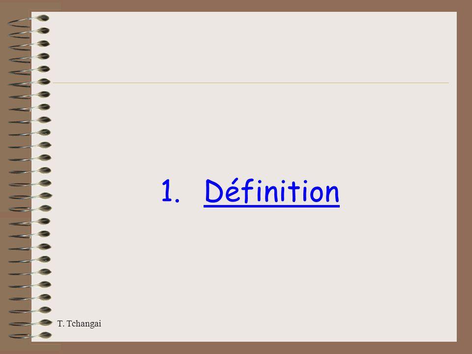 T. Tchangai 1.Définition