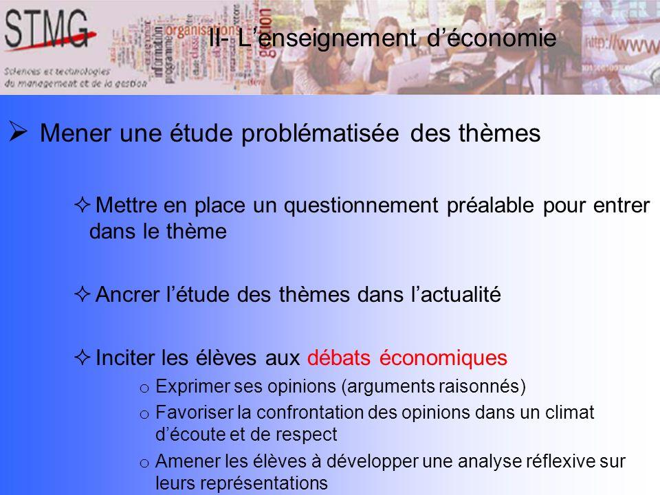 Mener une étude problématisée des thèmes Mettre en place un questionnement préalable pour entrer dans le thème Ancrer létude des thèmes dans lactualit