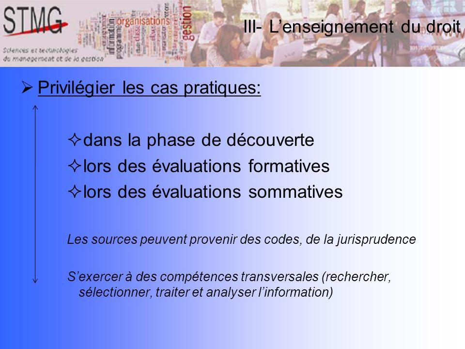 Privilégier les cas pratiques: dans la phase de découverte lors des évaluations formatives lors des évaluations sommatives Les sources peuvent proveni
