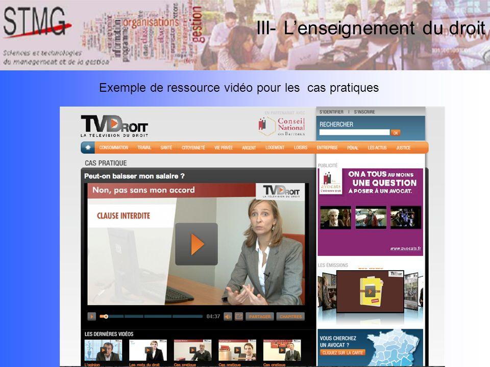III- Lenseignement du droit Exemple de ressource vidéo pour les cas pratiques