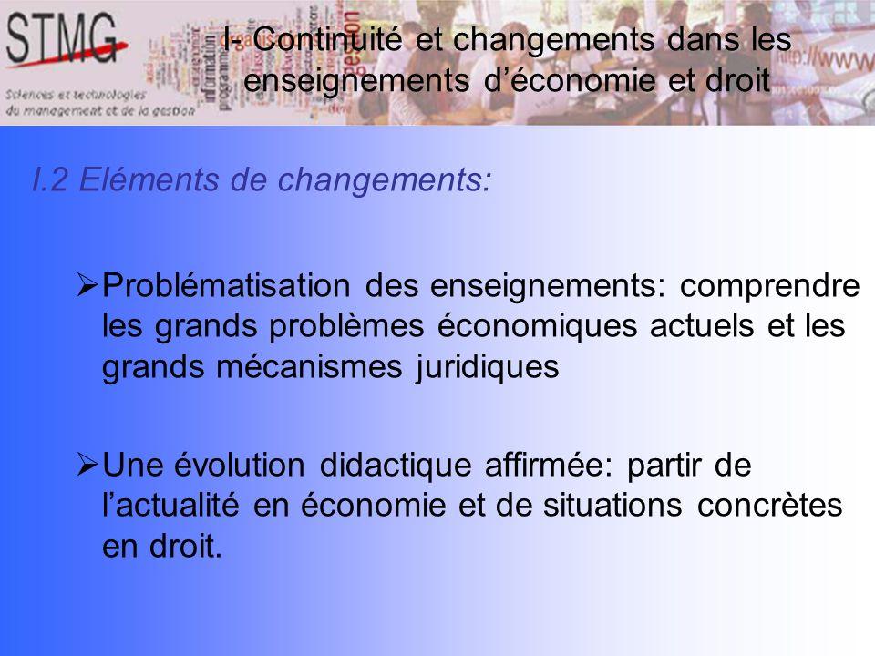 I.2 Eléments de changements: Problématisation des enseignements: comprendre les grands problèmes économiques actuels et les grands mécanismes juridiqu