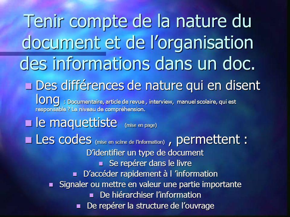 Tenir compte de la nature du document et de lorganisation des informations dans un doc. Des différences de nature qui en disent long : Documentaire, a